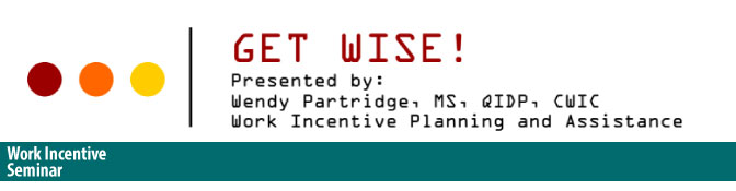 Get Wise! Work Incentive Seminar 7/30