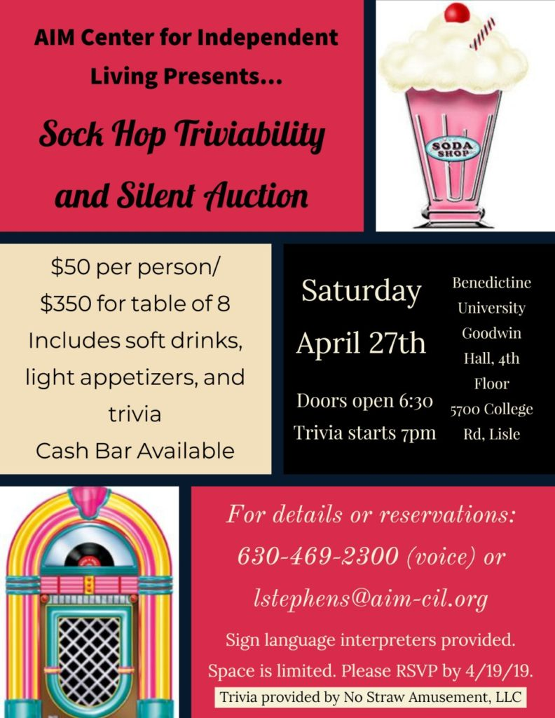 aim cil presents sock hop triviability and silent auction Saturday april 27th at 6:30 PM. at Benedictine University Goodwin Hall 4th floor, 3700 College Road, Lisle, Illinois. For details and reservations, call 630-469-2300 or email lstephens@aim-cil.org Please RSVP by April 19th.